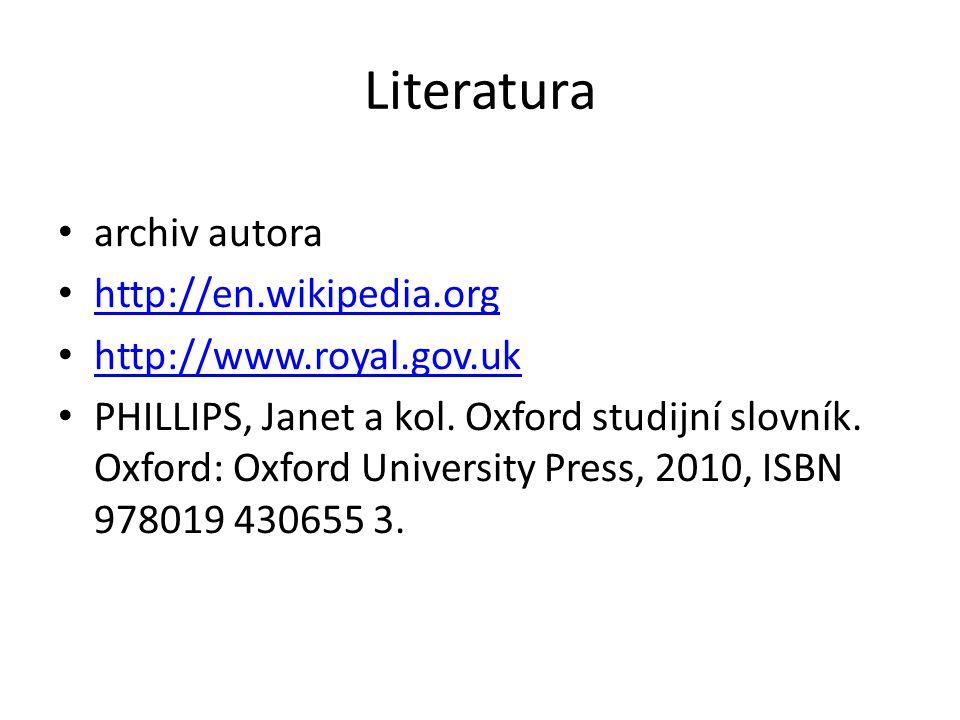 Literatura archiv autora http://en.wikipedia.org http://en.wikipedia.org http://www.royal.gov.uk PHILLIPS, Janet a kol.