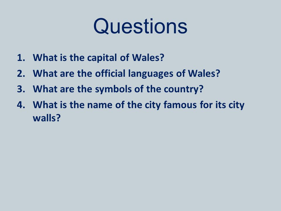 Answer Key 1.Cardiff. 2.English and Welsh/Cymry. 3.The daffodil and the leek. 4.Chester.