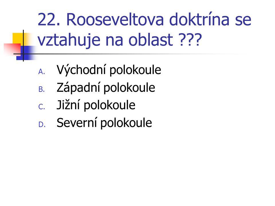 22.Rooseveltova doktrína se vztahuje na oblast ??.