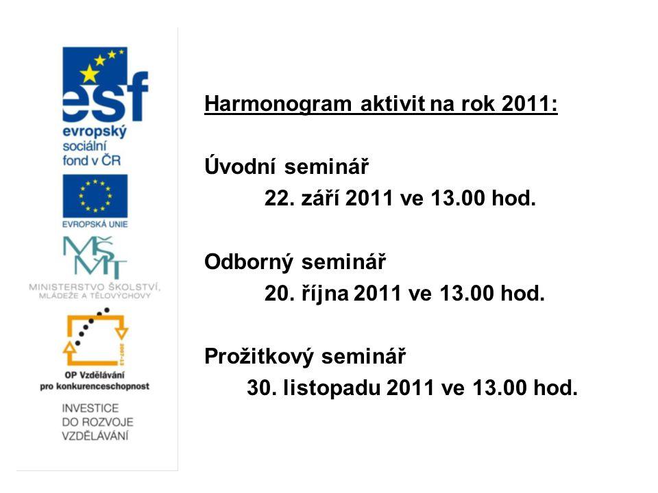 Harmonogram aktivit na rok 2011: Úvodní seminář 22.