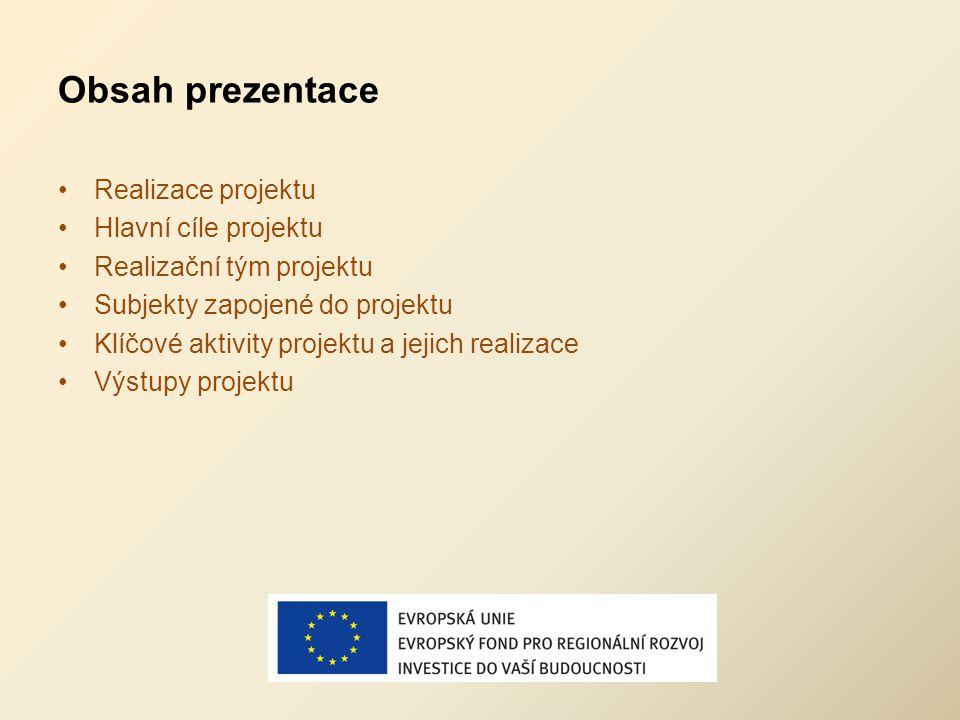 Realizace projektu projekt se realizoval v průběhu 36 měsíců, od 5/2009 – 4/2012, v 6 etapách Rozpočet:18.648 tis.