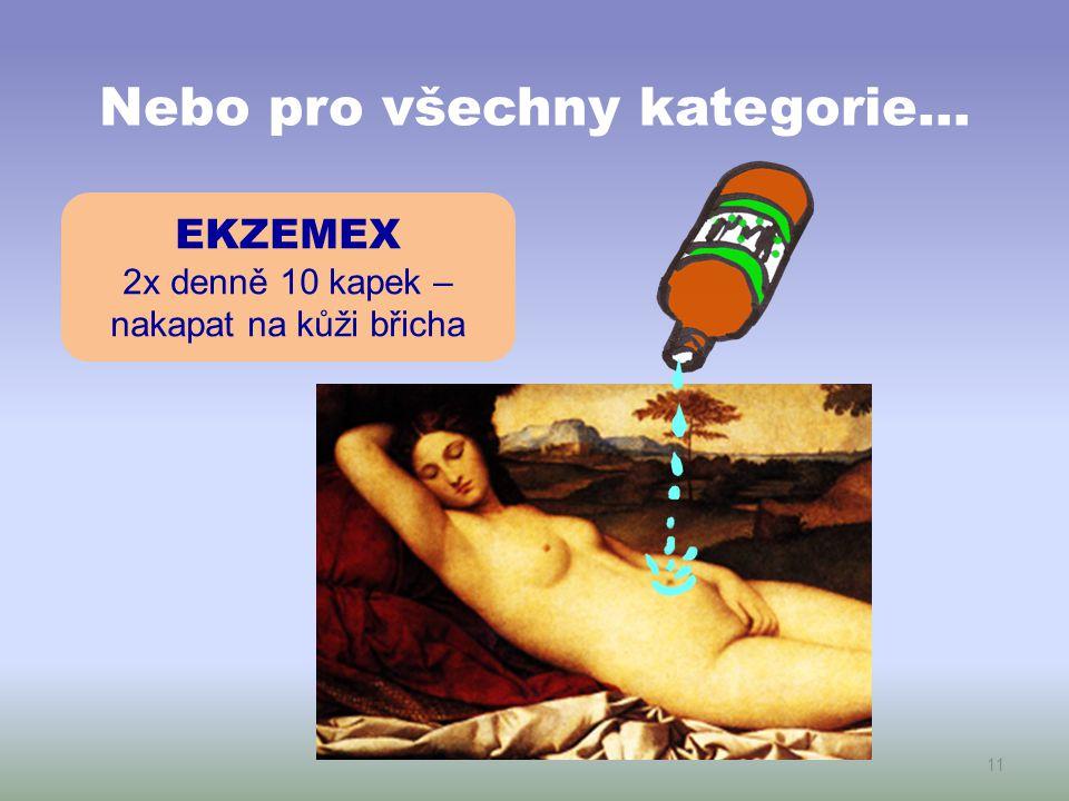 Než se zorientujete a vše naučíte, zkuste: EKZEMEX 2x denně10 kapek– nakapat do úst BAMBI CUTIS pro děti od tří let BAMBI OIL 1-3 pro děti do tří let