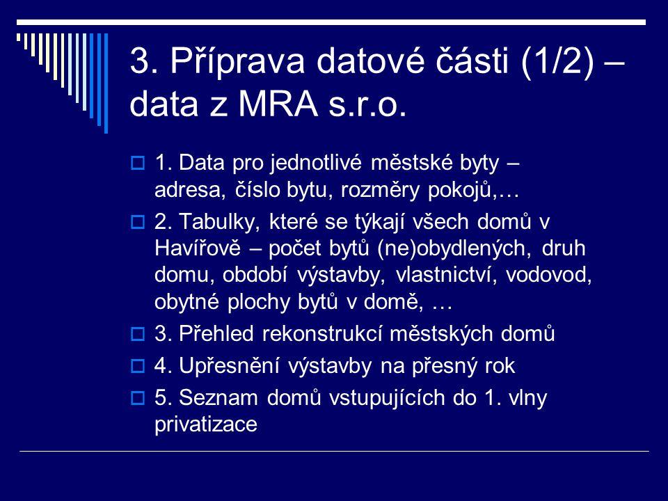 3. Příprava datové části (1/2) – data z MRA s.r.o.