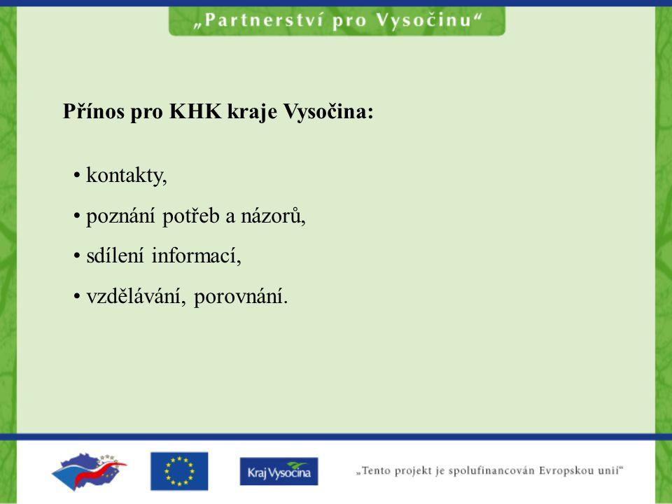 Přínos pro KHK kraje Vysočina: kontakty, poznání potřeb a názorů, sdílení informací, vzdělávání, porovnání.