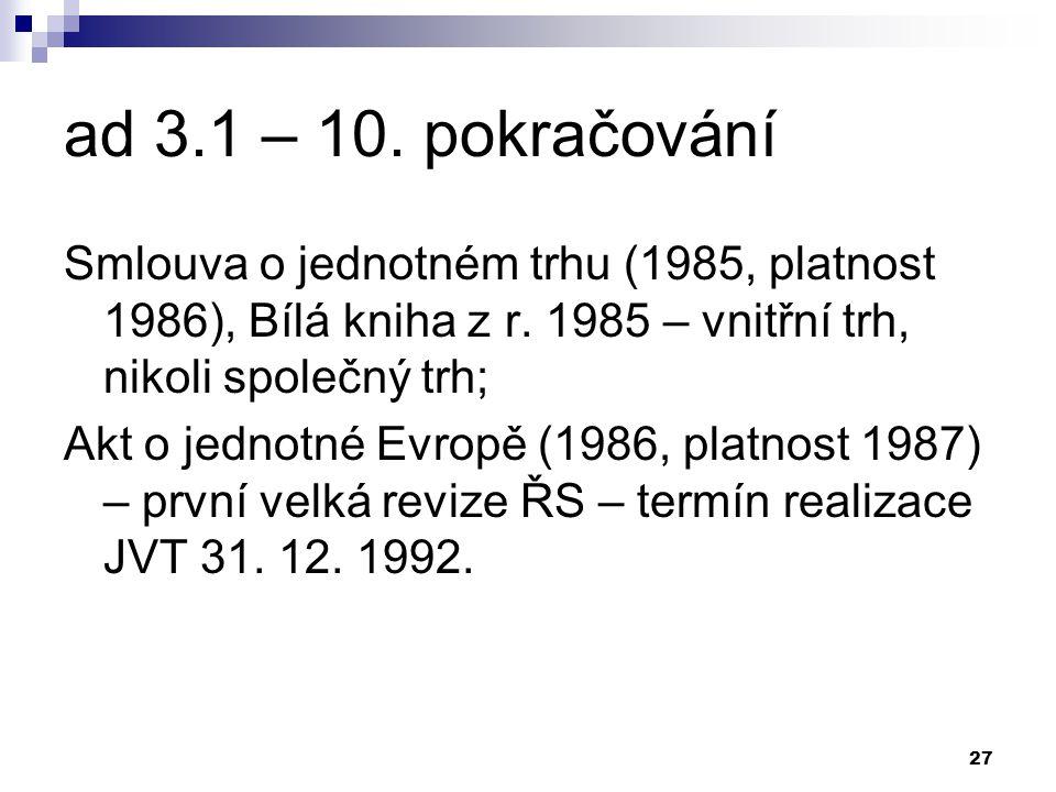 27 ad 3.1 – 10. pokračování Smlouva o jednotném trhu (1985, platnost 1986), Bílá kniha z r.