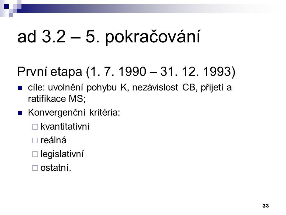 33 ad 3.2 – 5. pokračování První etapa (1. 7. 1990 – 31.