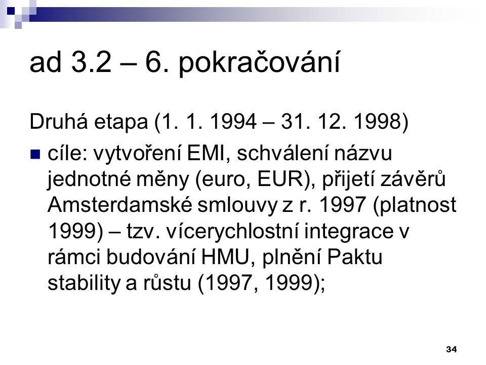 34 ad 3.2 – 6. pokračování Druhá etapa (1. 1. 1994 – 31.