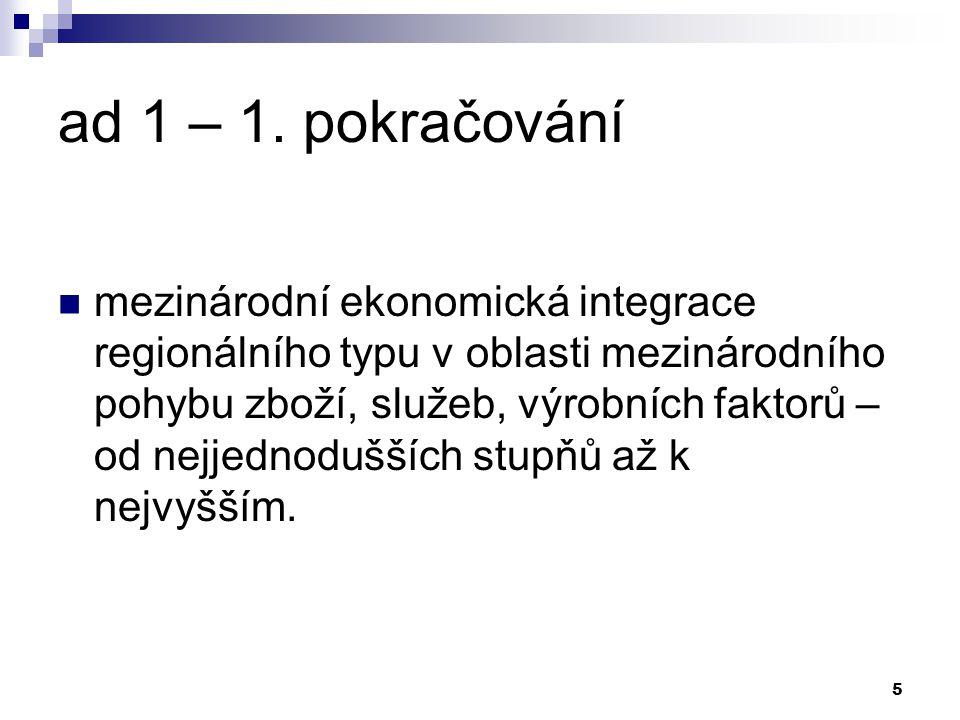 6 ad 2 – Základní stupně ekonomické integrace a jejich charakteristika bezcelní obchod spol.