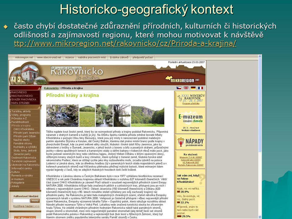  často chybí dostatečné zdůraznění přírodních, kulturních či historických odlišností a zajímavostí regionu, které mohou motivovat k návštěvě ttp://www.mikroregion.net/rakovnicko/cz/Priroda-a-krajina/ ttp://www.mikroregion.net/rakovnicko/cz/Priroda-a-krajina/
