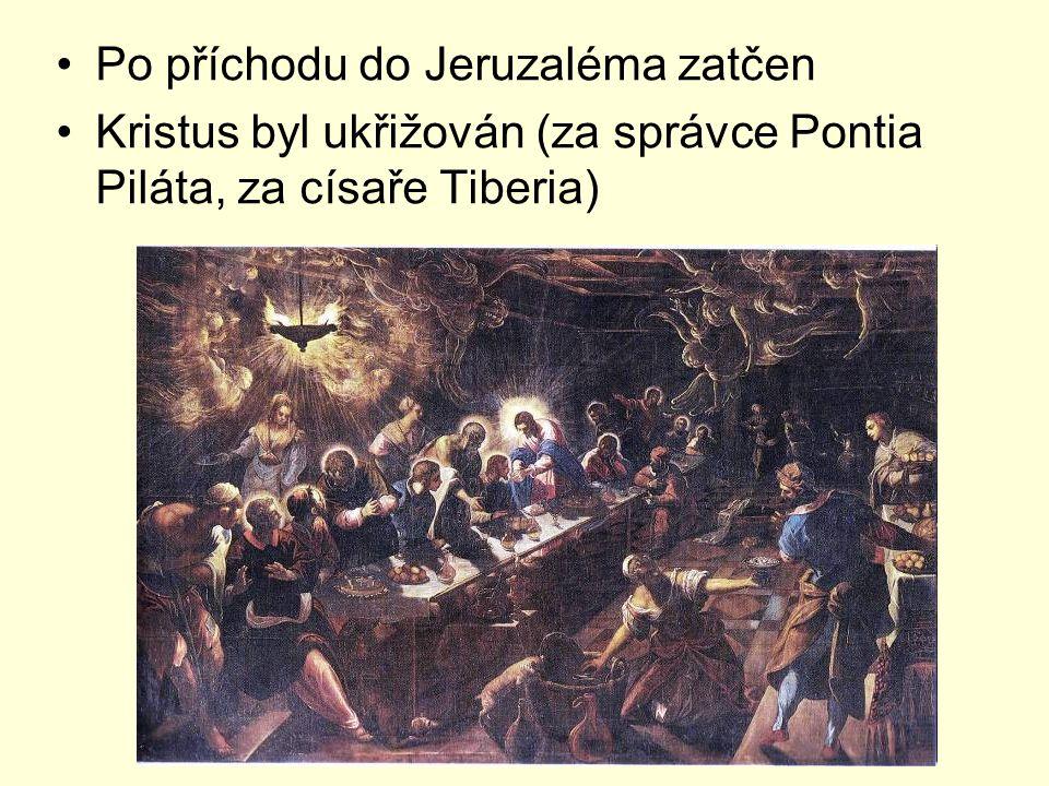Po příchodu do Jeruzaléma zatčen Kristus byl ukřižován (za správce Pontia Piláta, za císaře Tiberia)