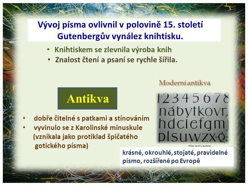 ©c.zuk Vývoj písma ovlivnil v polovině 15.století Gutenbergův vynález knihtisku.