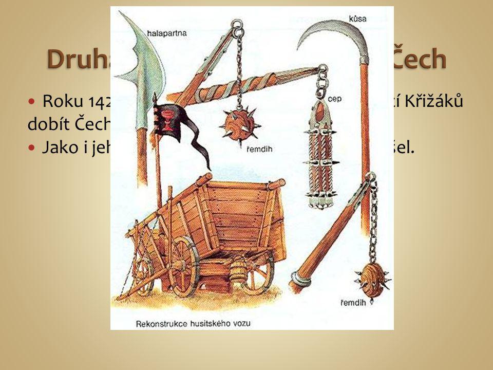 Roku 1422 se Zikmund opět pokusil s pomocí Křižáků dobít Čechy. Jako i jeho první pokus tak i ten druhý nevyšel.