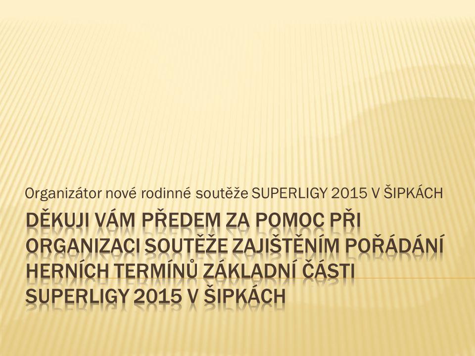 Organizátor nové rodinné soutěže SUPERLIGY 2015 V ŠIPKÁCH