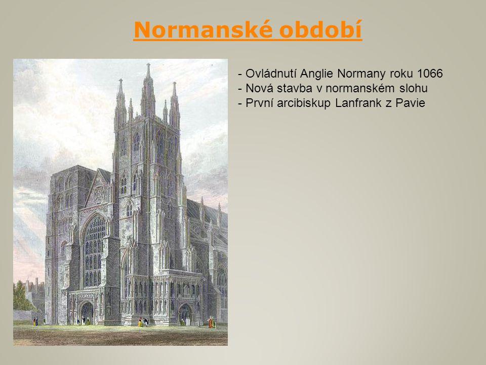 Normanské období - Ovládnutí Anglie Normany roku 1066 - Nová stavba v normanském slohu - První arcibiskup Lanfrank z Pavie
