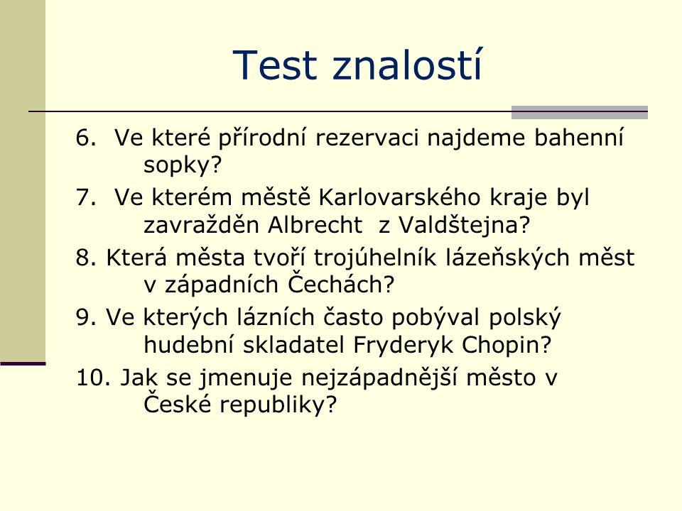 Test znalostí - řešení 1.soutok řek Teplé a Ohře 2.