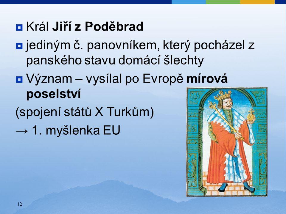 Král Jiří z Poděbrad  jediným č.