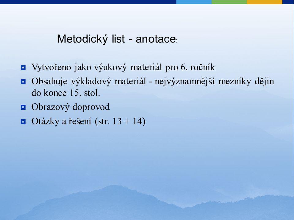 Metodický list - anotace :  Vytvořeno jako výukový materiál pro 6.
