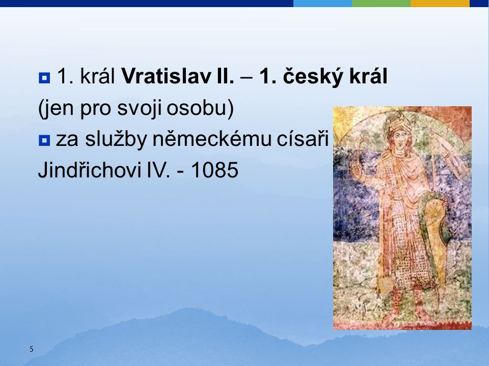  1. král Vratislav II. – 1.