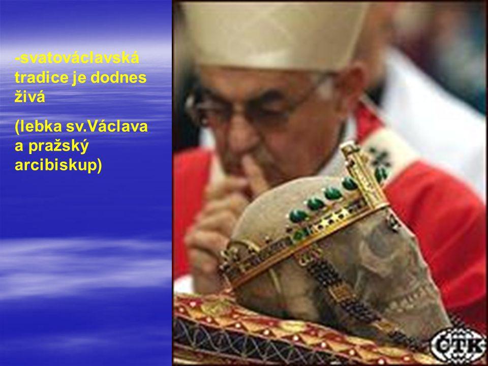 -svatováclavská tradice je dodnes živá (lebka sv.Václava a pražský arcibiskup)