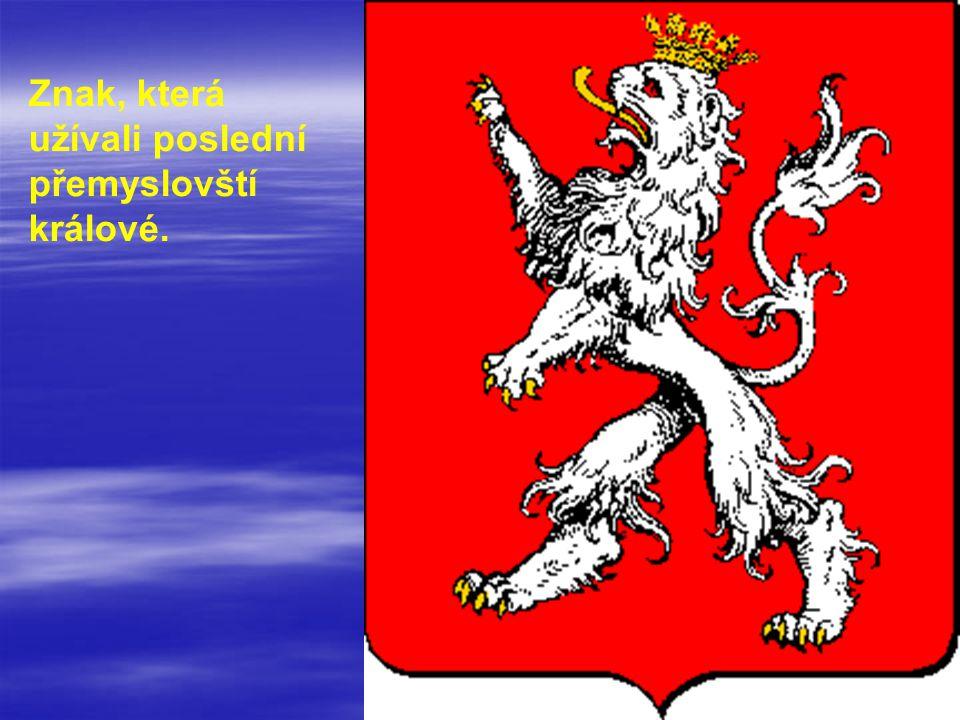 Znak, která užívali poslední přemyslovští králové.