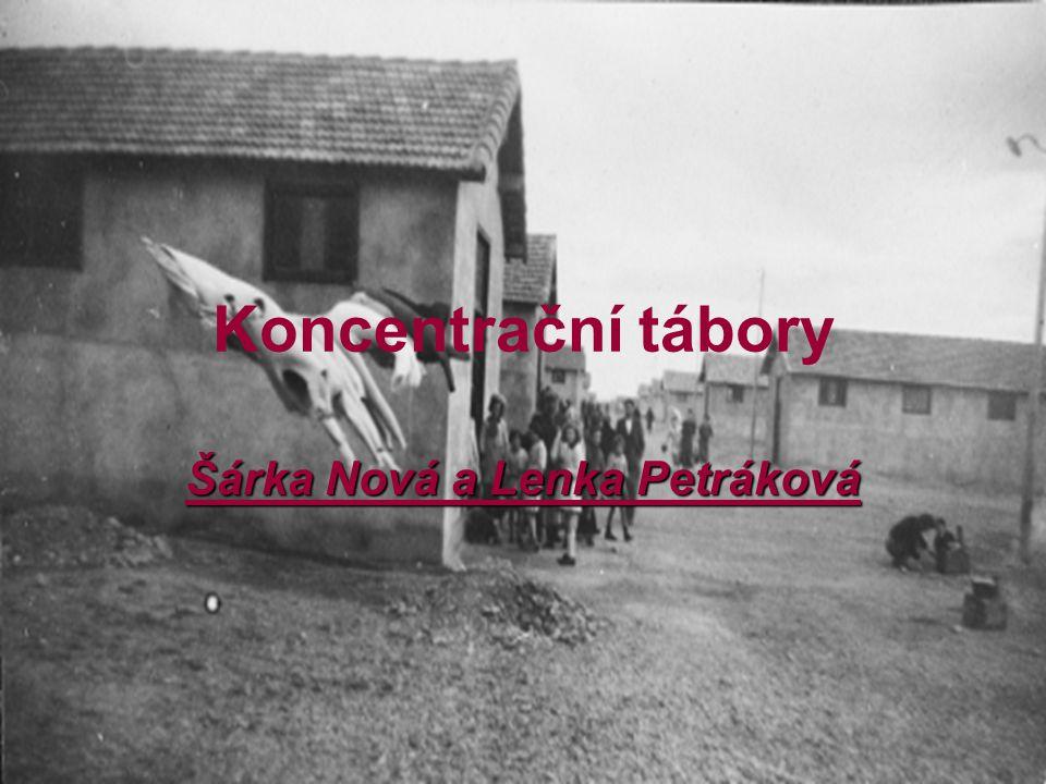 Koncentrační tábory Šárka Nová a Lenka Petráková