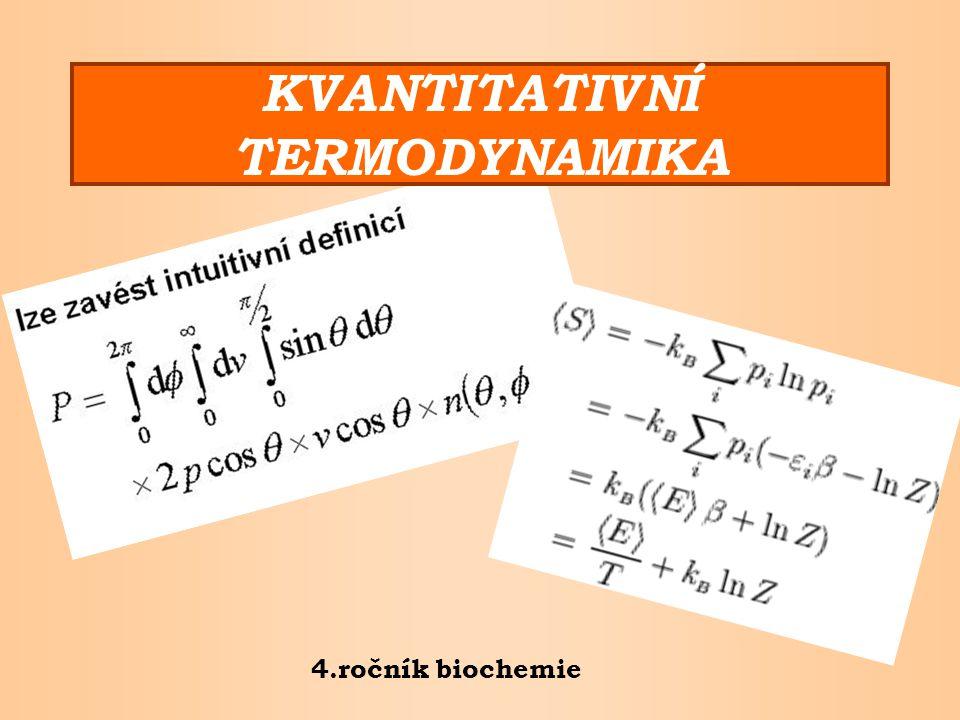 4.ročník biochemie KVANTITATIVNÍ TERMODYNAMIKA