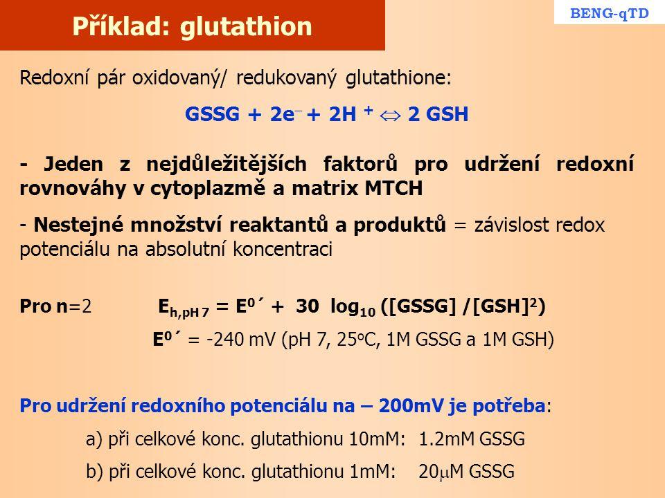Příklad: glutathion Redoxní pár oxidovaný/ redukovaný glutathione: GSSG + 2e  + 2H +  2 GSH - Jeden z nejdůležitějších faktorů pro udržení redoxní r