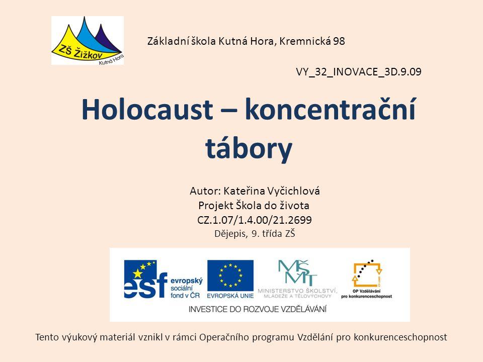 VY_32_INOVACE_3D.9.09 Autor: Kateřina Vyčichlová Projekt Škola do života CZ.1.07/1.4.00/21.2699 Dějepis, 9.