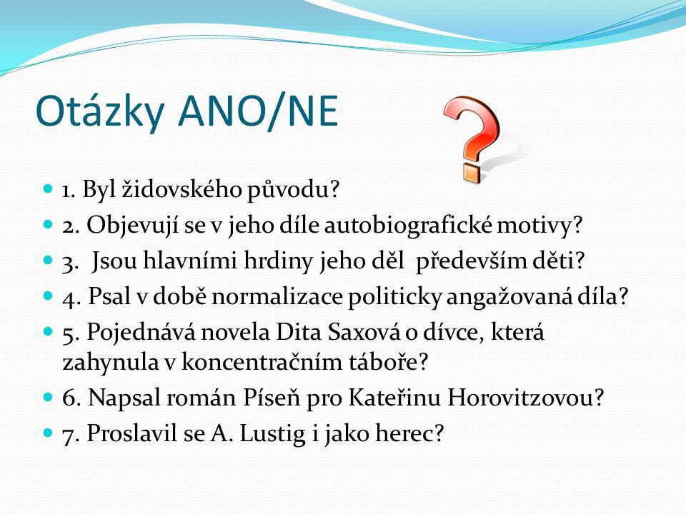 Otázky ANO/NE 1. Byl židovského původu. 2. Objevují se v jeho díle autobiografické motivy.