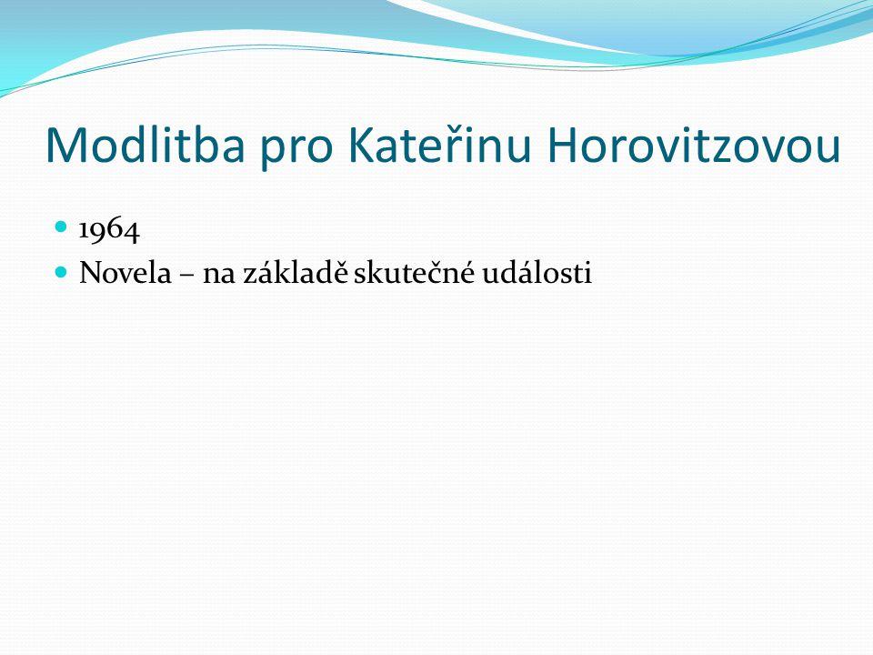 Modlitba pro Kateřinu Horovitzovou 1964 Novela – na základě skutečné události
