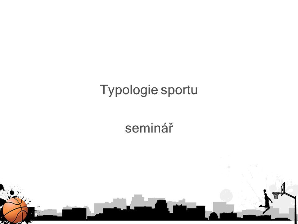 SPORTOGRAFIE Psychologická charakteristika sportovní činnosti.