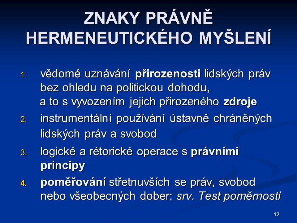 12 ZNAKY PRÁVNĚ HERMENEUTICKÉHO MYŠLENÍ 1.