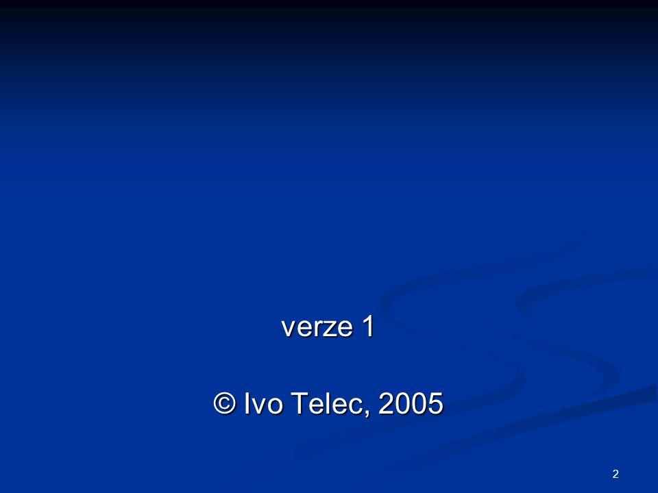 2 verze 1 © Ivo Telec, 2005