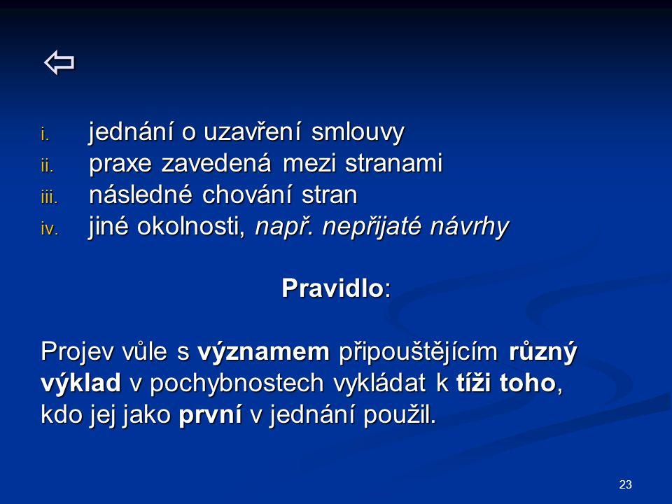 23  i. jednání o uzavření smlouvy ii. praxe zavedená mezi stranami iii.