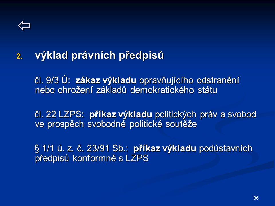 36  2. výklad právních předpisů čl.