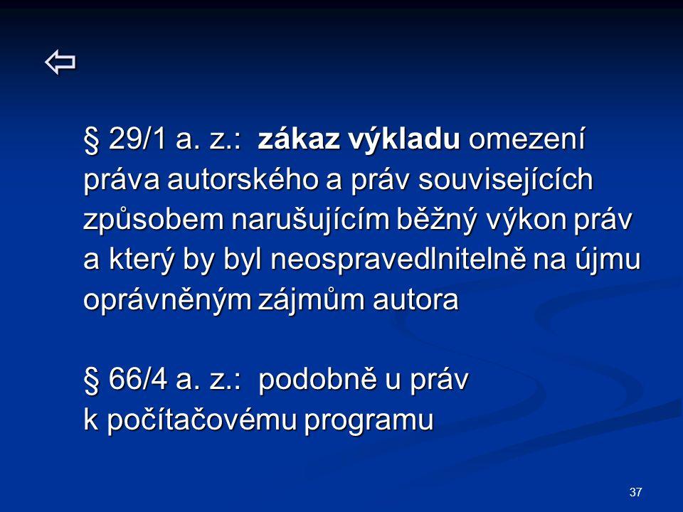 37  § 29/1 a. z.: zákaz výkladu omezení § 29/1 a.