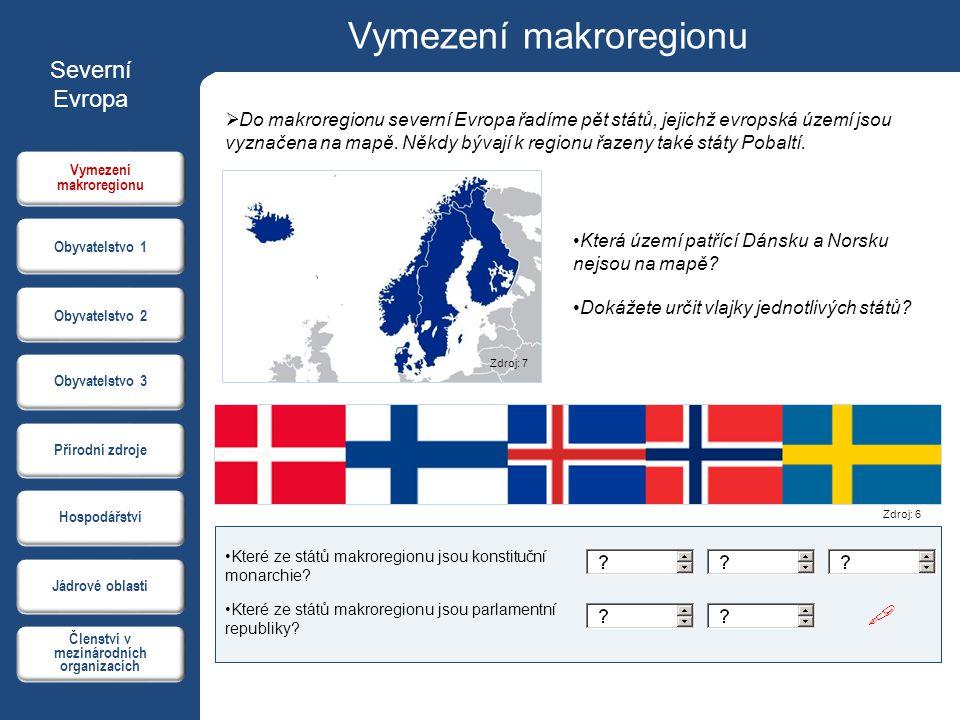 Vymezení makroregionu  Do makroregionu severní Evropa řadíme pět států, jejichž evropská území jsou vyznačena na mapě. Někdy bývají k regionu řazeny