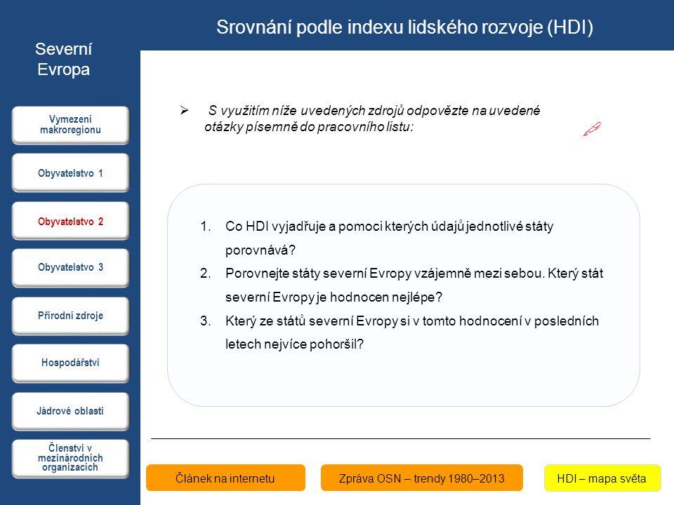 Srovnání podle indexu lidského rozvoje (HDI) Článek na internetu  S využitím níže uvedených zdrojů odpovězte na uvedené otázky písemně do pracovního
