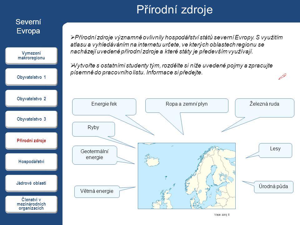  Přírodní zdroje významně ovlivnily hospodářství států severní Evropy. S využitím atlasu a vyhledáváním na internetu určete, ve kterých oblastech reg