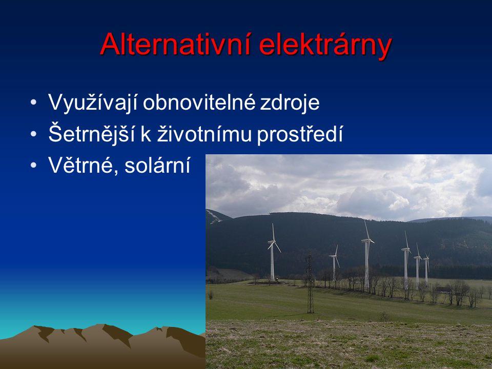 Alternativní elektrárny Využívají obnovitelné zdroje Šetrnější k životnímu prostředí Větrné, solární