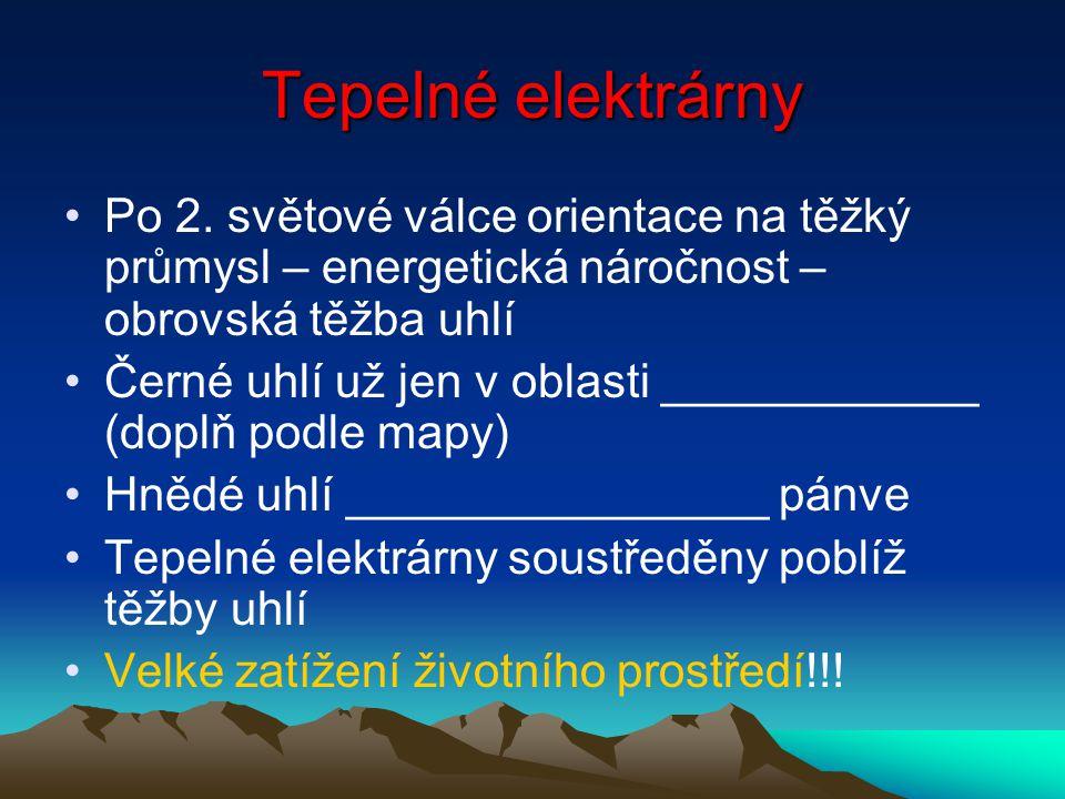 Povrchový důl ____________________ u Mostu Těžba _______ na Hodonínsku