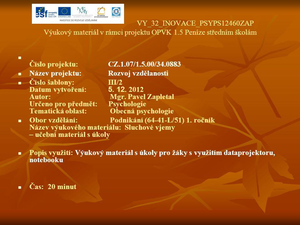 VY_32_INOVACE_PSYPS12460ZAP Výukový materiál v rámci projektu OPVK 1.5 Peníze středním školám Číslo projektu:CZ.1.07/1.5.00/34.0883 Název projektu:Roz