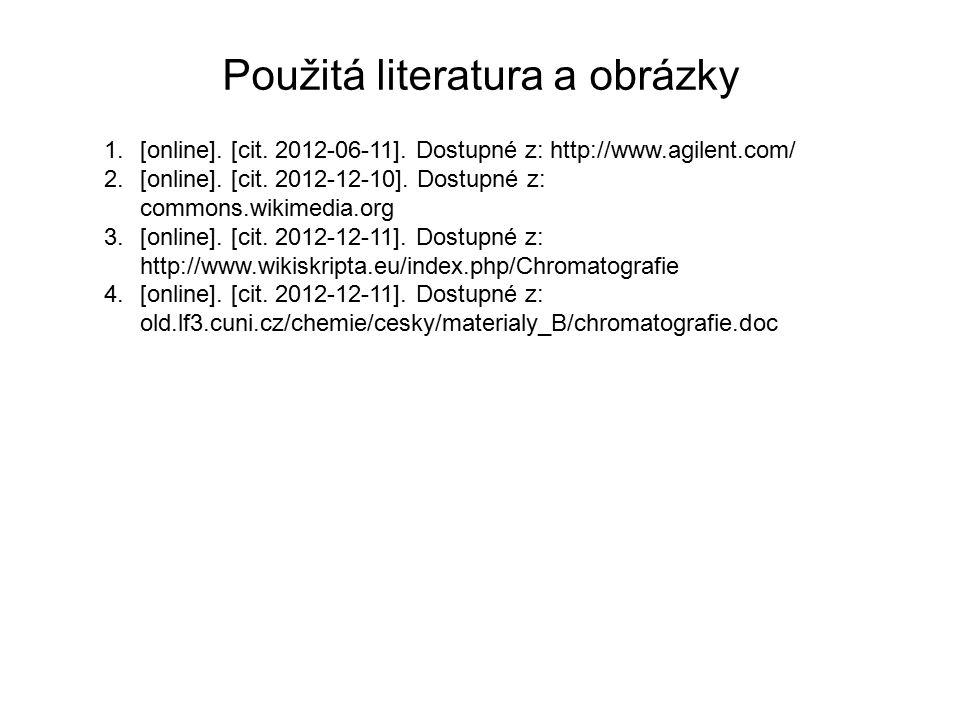 Použitá literatura a obrázky 1.[online]. [cit. 2012-06-11]. Dostupné z: http://www.agilent.com/ 2.[online]. [cit. 2012-12-10]. Dostupné z: commons.wik