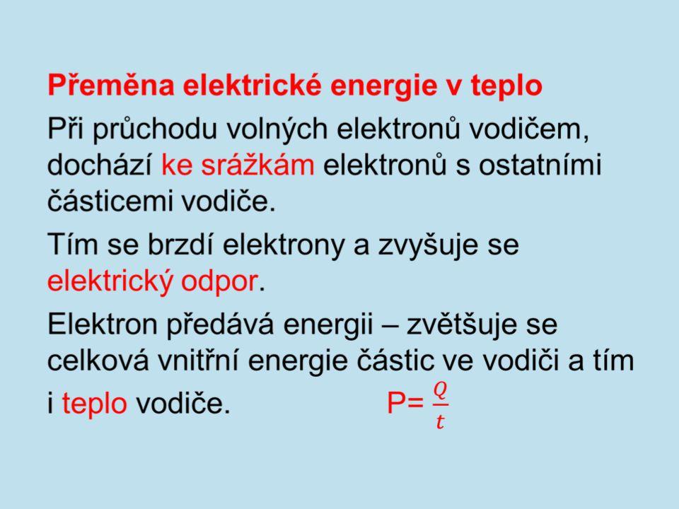 Pokusy s elektrickým teplem se zabývali James Prescott Joule Heinrich Lenz.