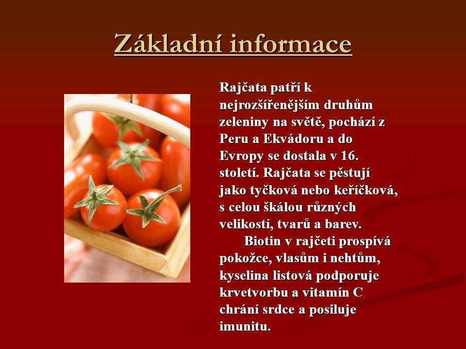 Základní informace Rajčata patří k nejrozšířenějším druhům zeleniny na světě, pochází z Peru a Ekvádoru a do Evropy se dostala v 16. století. Rajčata
