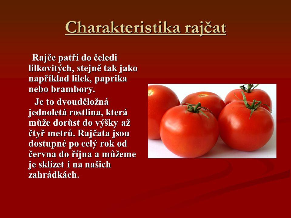 Charakteristika rajčat Rajče patří do čeledi lilkovitých, stejně tak jako například lilek, paprika nebo brambory. Rajče patří do čeledi lilkovitých, s