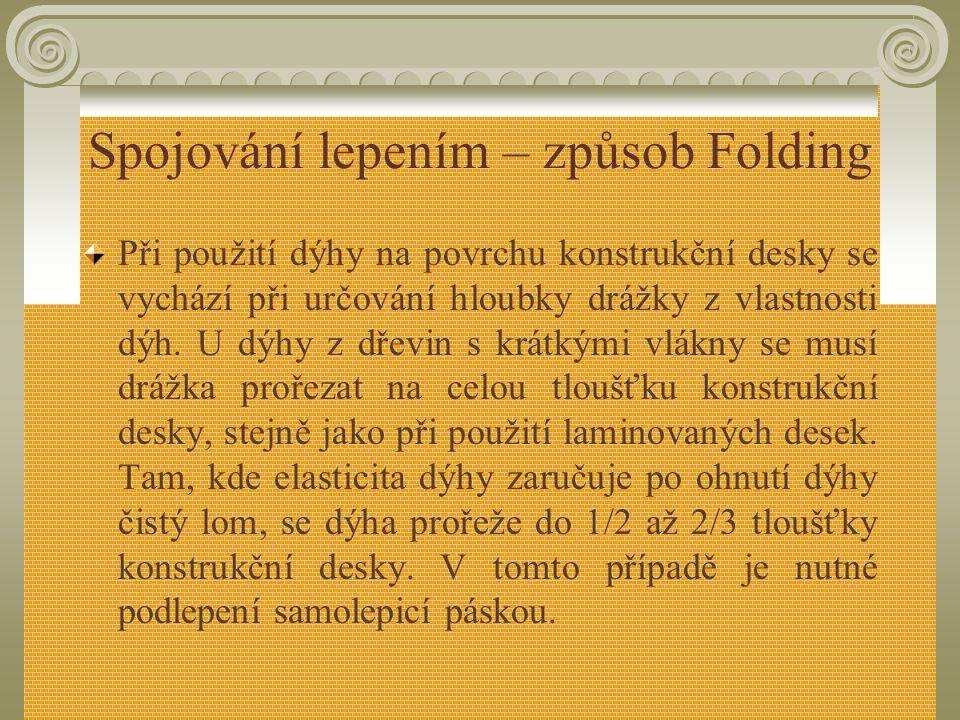 Spojování lepením – způsob Folding Obr. 50 Nanášení dvou druhů lepidel při lepení podle systému Folding a) – do drážky před složením souboru, b) – pri