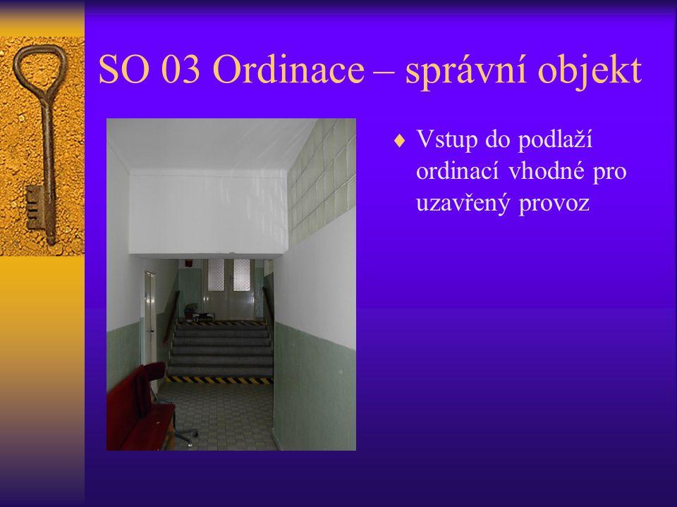 SO 03 Ordinace – správní objekt  Vstup do podlaží ordinací vhodné pro uzavřený provoz