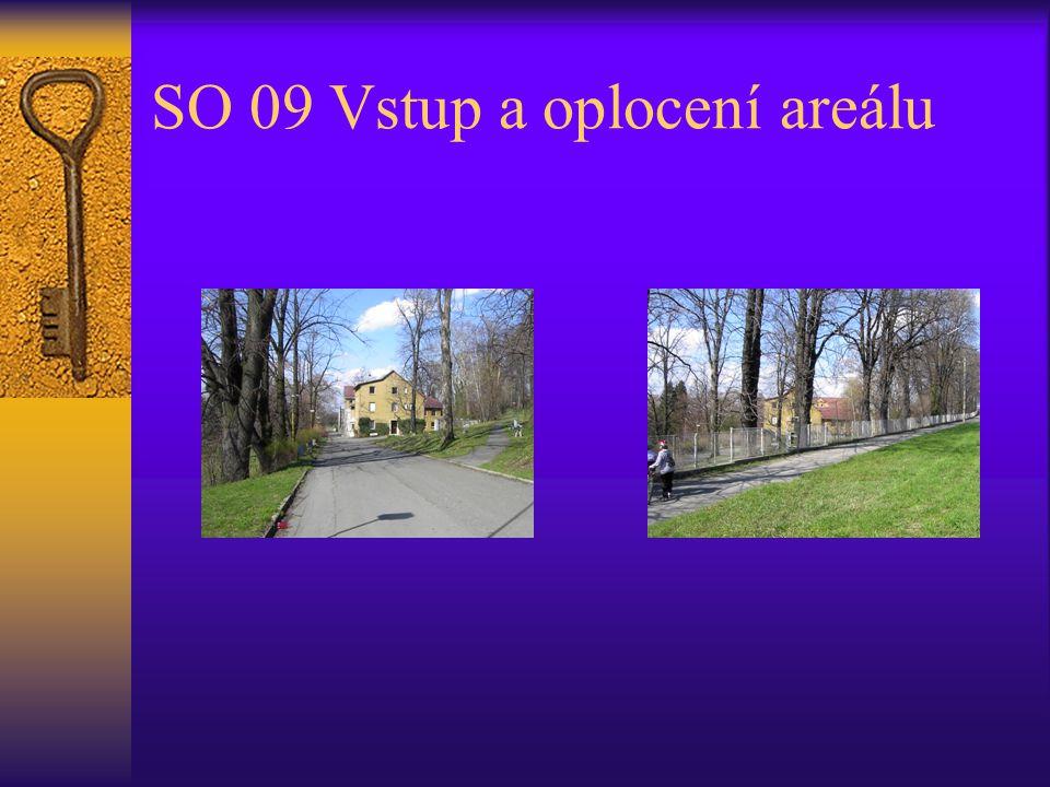 SO 09 Vstup a oplocení areálu