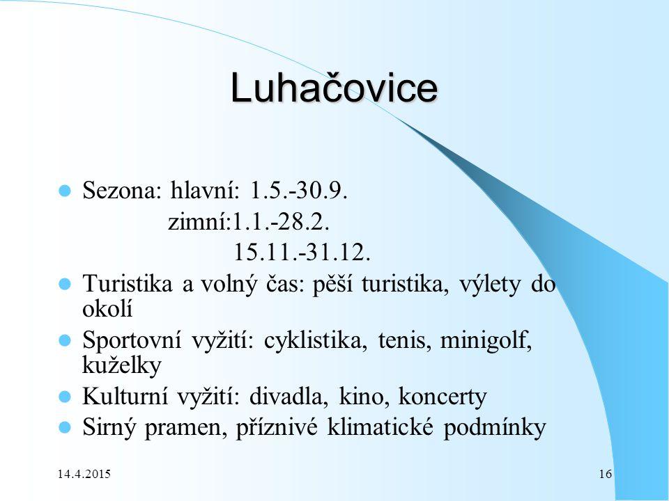 14.4.201516 Luhačovice Sezona: hlavní: 1.5.-30.9. zimní:1.1.-28.2.